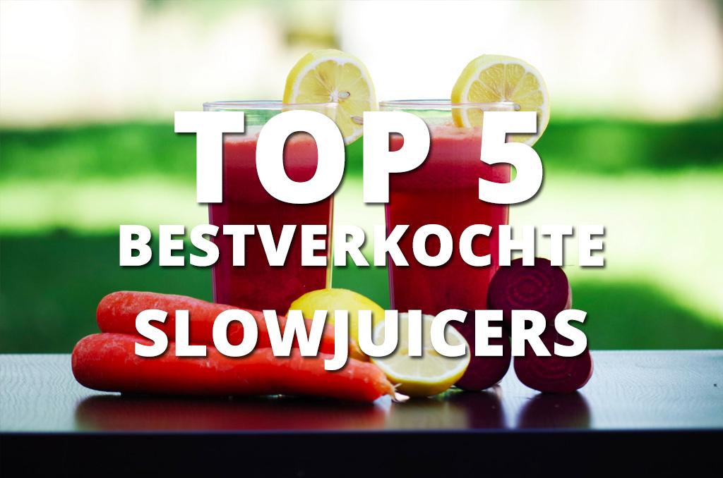 Top 5 bestverkochte slowjuicers
