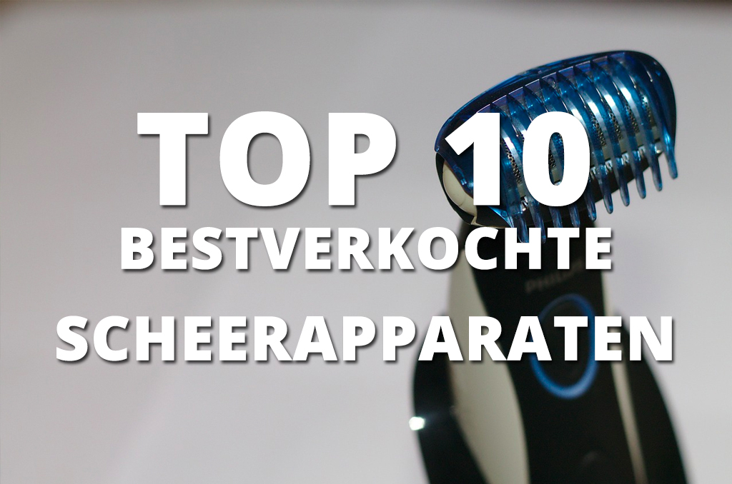 top 10 scheerapparaten