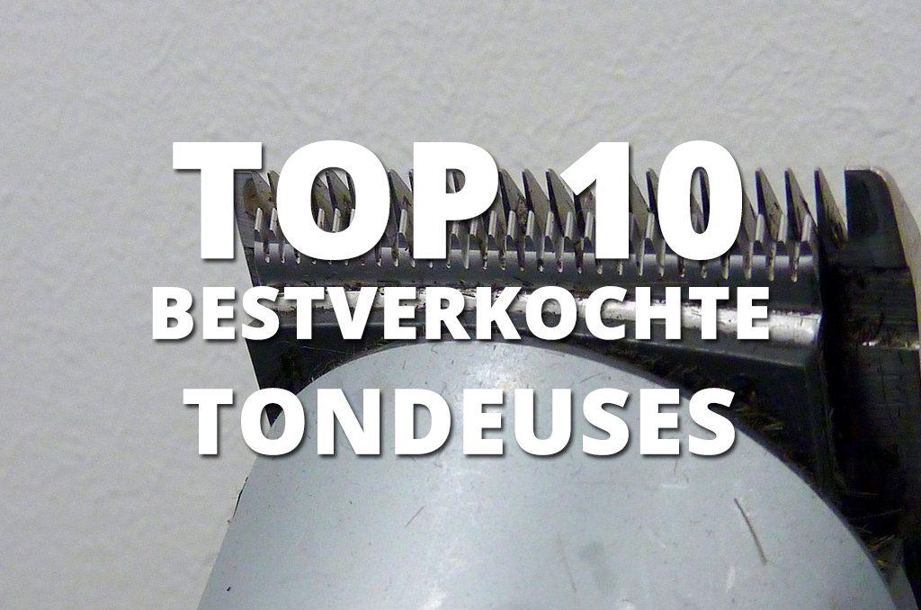 top 10 tondeuses